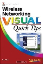 Rob Tidrow. Wireless Networking Visual Quick Tips (Visual Read Less, Learn More)