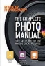 Editors of Popular Photography Magazine. The Complete Photo Manual (Popular Photography): 300+ Skills and Tips for Making Great Pictures