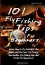 Marshall P. York. 101 Fly Fishing Tips For Beginners: Learn How To Fly Fish With This Guide And Discover Fly Fishing Instruction, Fly Fishing Tips And Tricks For Beginners!