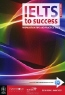 Eric van Bemmel, Janina Tucker. IELTS to Success: Preparation Tips and Practice Tests (+ CD-ROM)